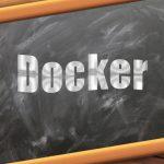 使える! 情シス三段用語辞典62「Docker」